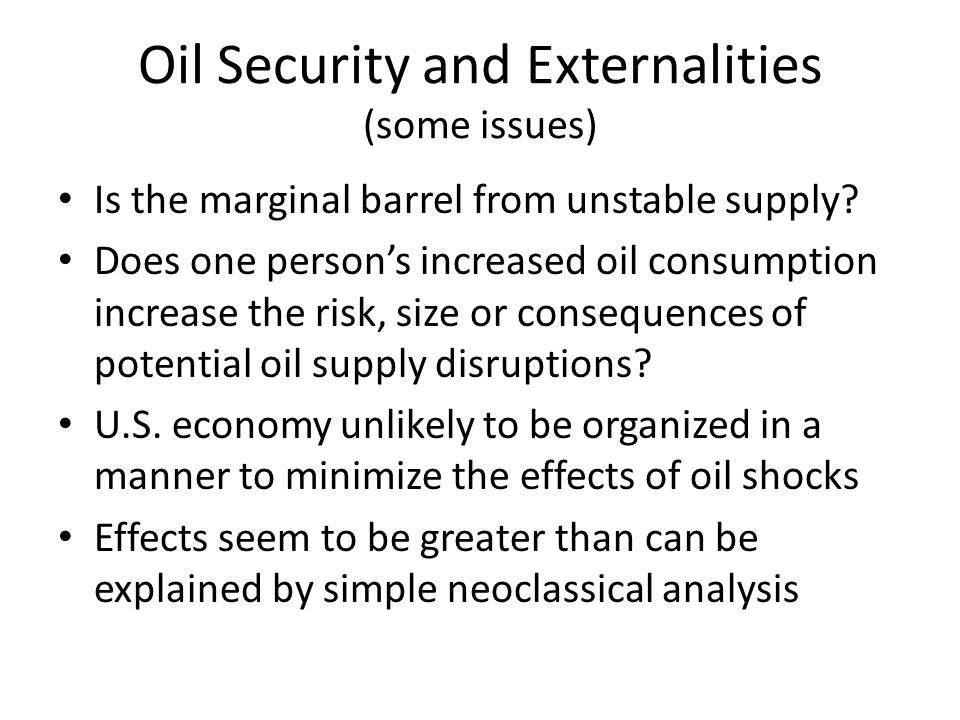 Magnification of the Economic Effects Reallocation of resources (Mork; Davis and Haltiwanger) Uncertainty for investment (Hamilton; Ferderer) Coordination failure (Huntington) Fiscal policy, monetary policy, energy policy may not respond appropriately – Experts may not agree on appropriate policy Supply shock reduces aggregate demand in economies experiencing inflation (neo-Keynesian)