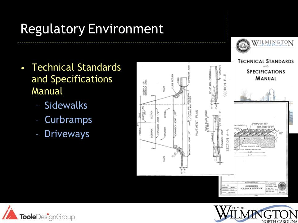Regulatory Environment Technical Standards and Specifications Manual –Sidewalks –Curbramps –Driveways