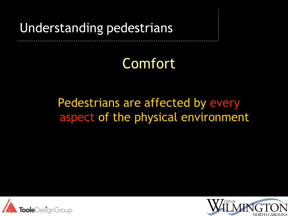 Convenience Pedestrians want the most direct route possible.