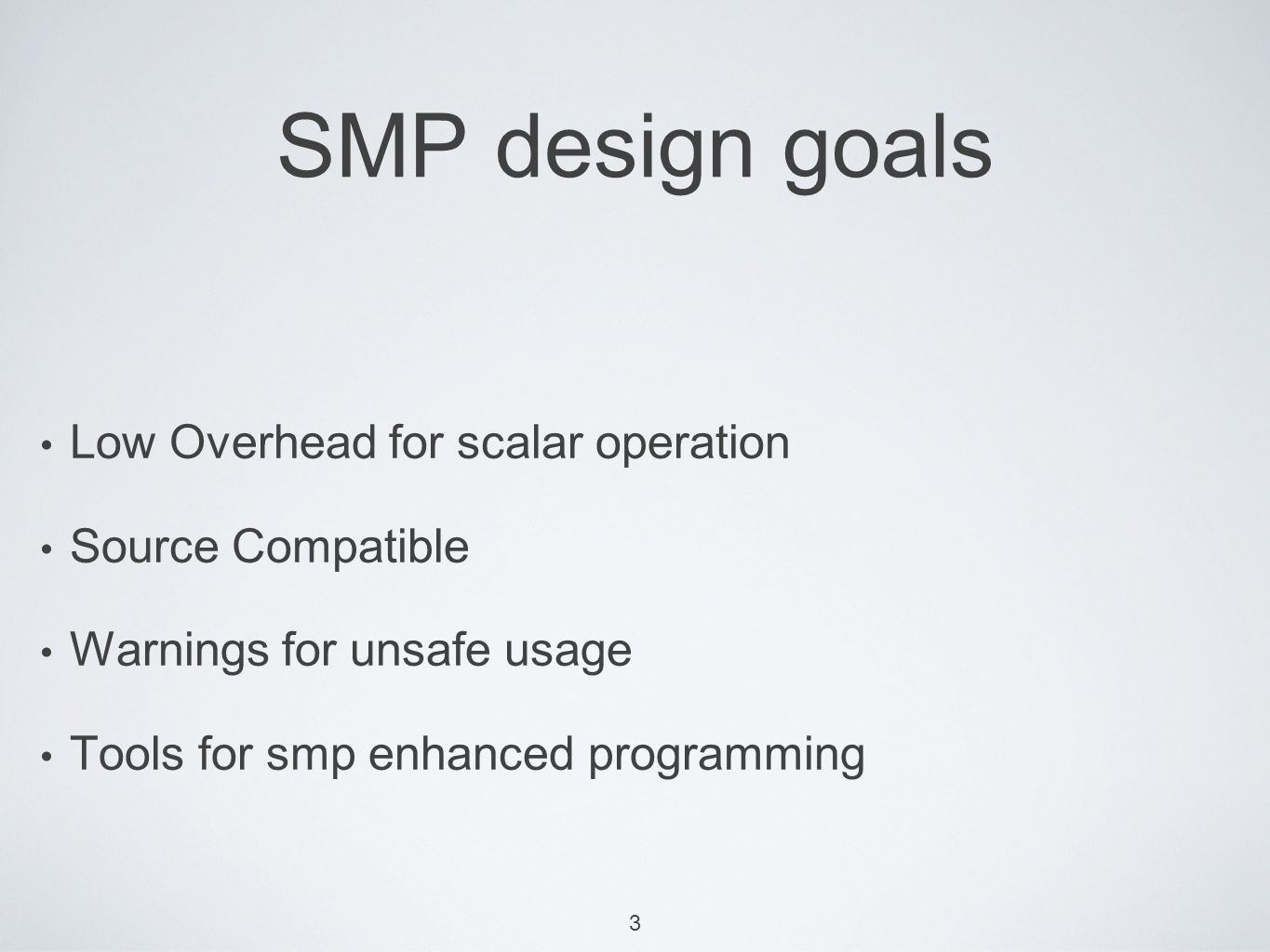 4 SMP: Goal Realization Low Overhead 9.0 (non-smp) virtually the same as 8.2 SMP has <10% hit over non-smp (sometimes faster) Other lisps have 15%-100% hit over 8.2 (YMMV)