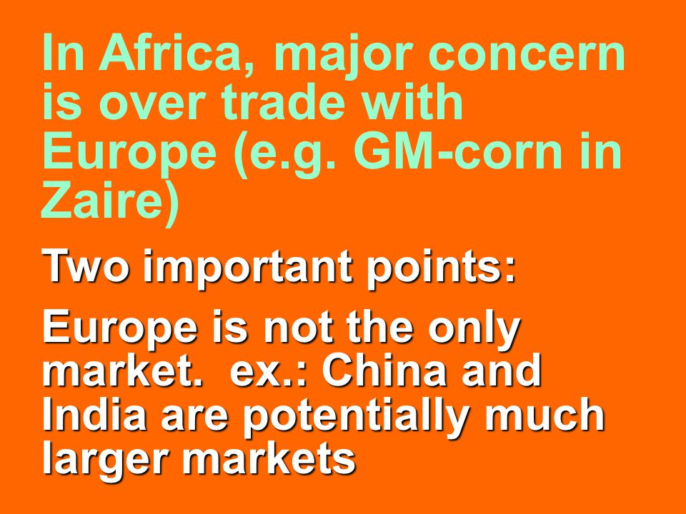 Two important points: Europe is not the only market.