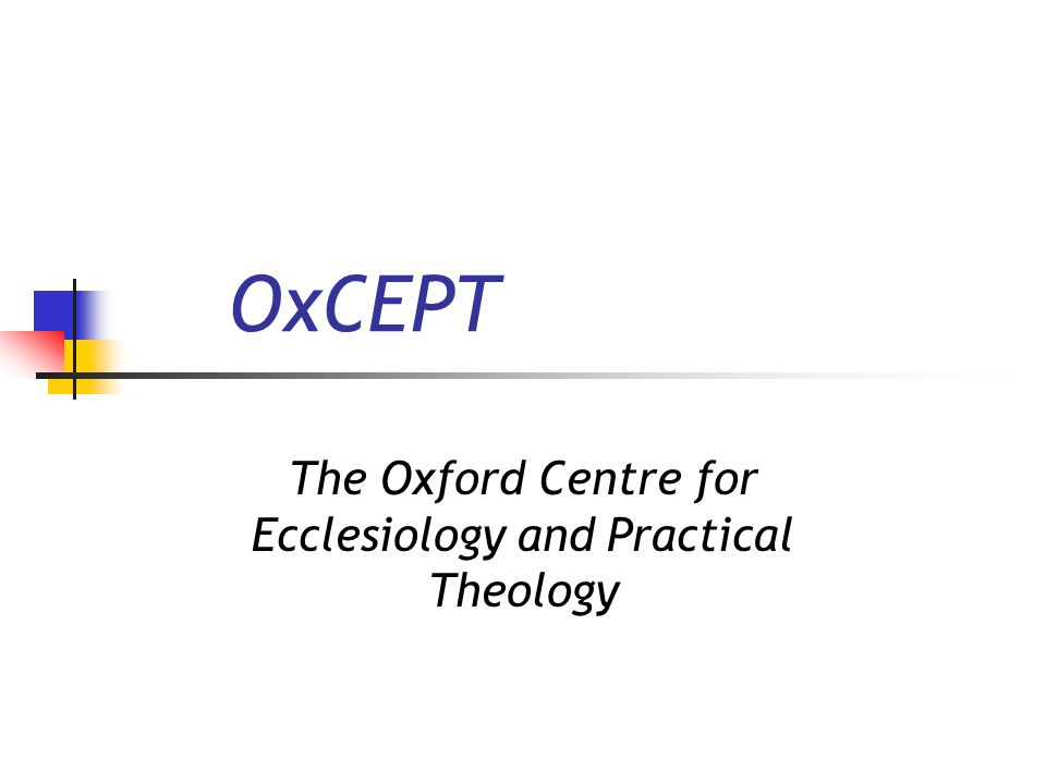 OxCEPT The Oxford Centre for Ecclesiology and Practical Theology