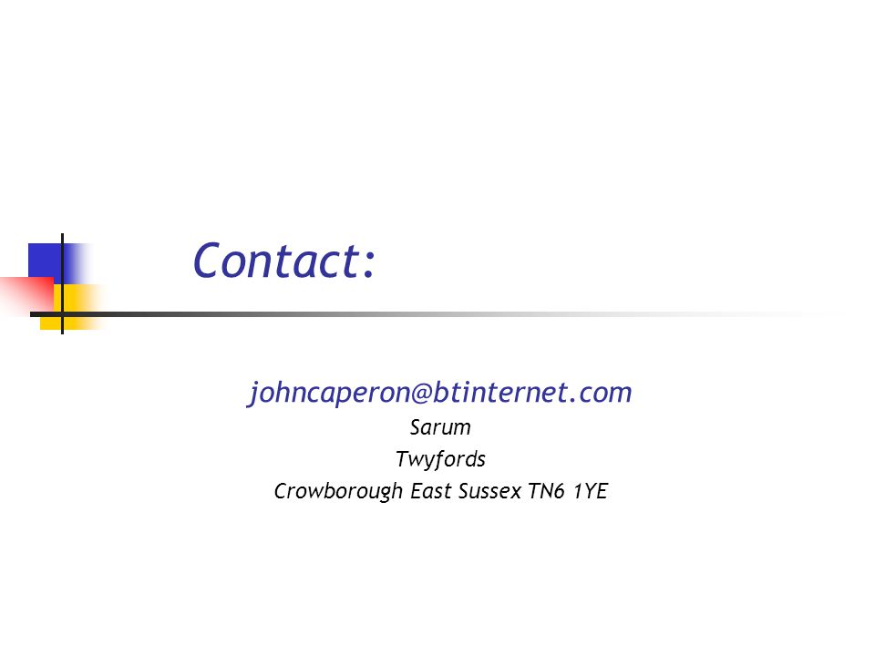 Contact: johncaperon@btinternet.com Sarum Twyfords Crowborough East Sussex TN6 1YE