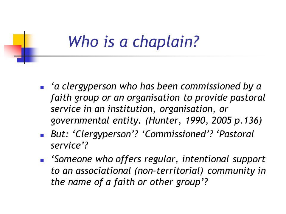 Who is a chaplain.