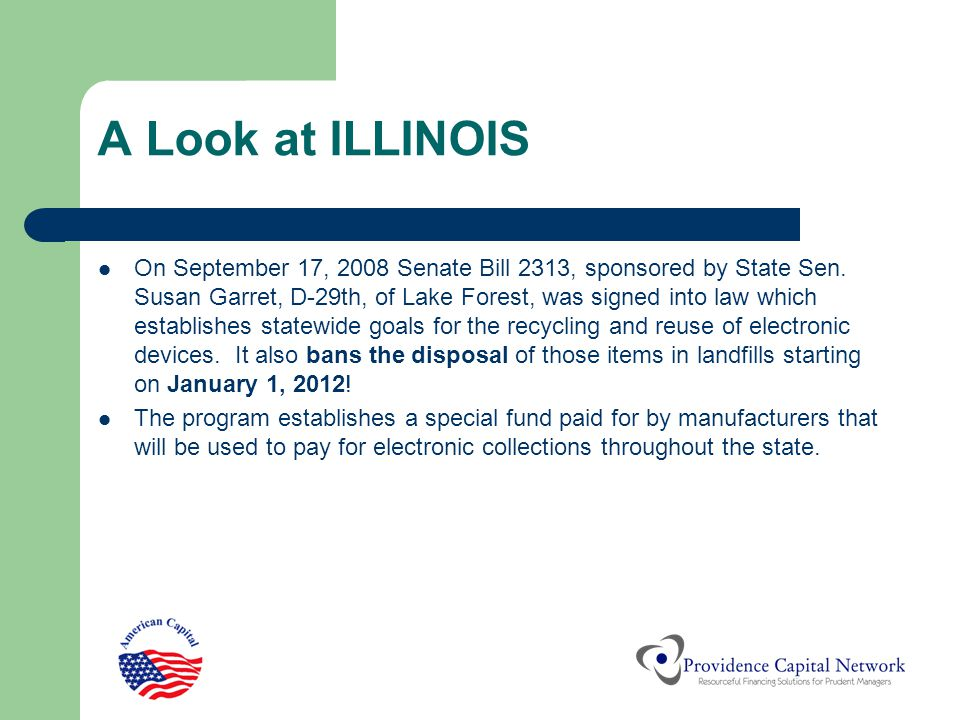 A Look at ILLINOIS On September 17, 2008 Senate Bill 2313, sponsored by State Sen. Susan Garret, D-29th, of Lake Forest, was signed into law which est