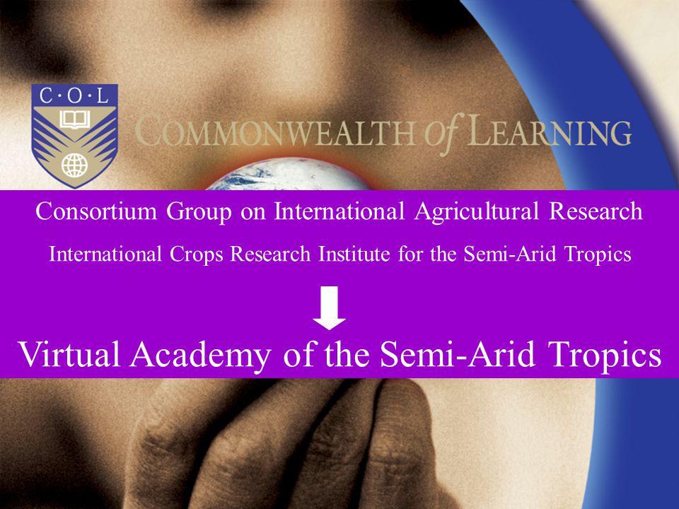 Consortium Group on International Agricultural Research International Crops Research Institute for the Semi-Arid Tropics Virtual Academy of the Semi-Arid Tropics