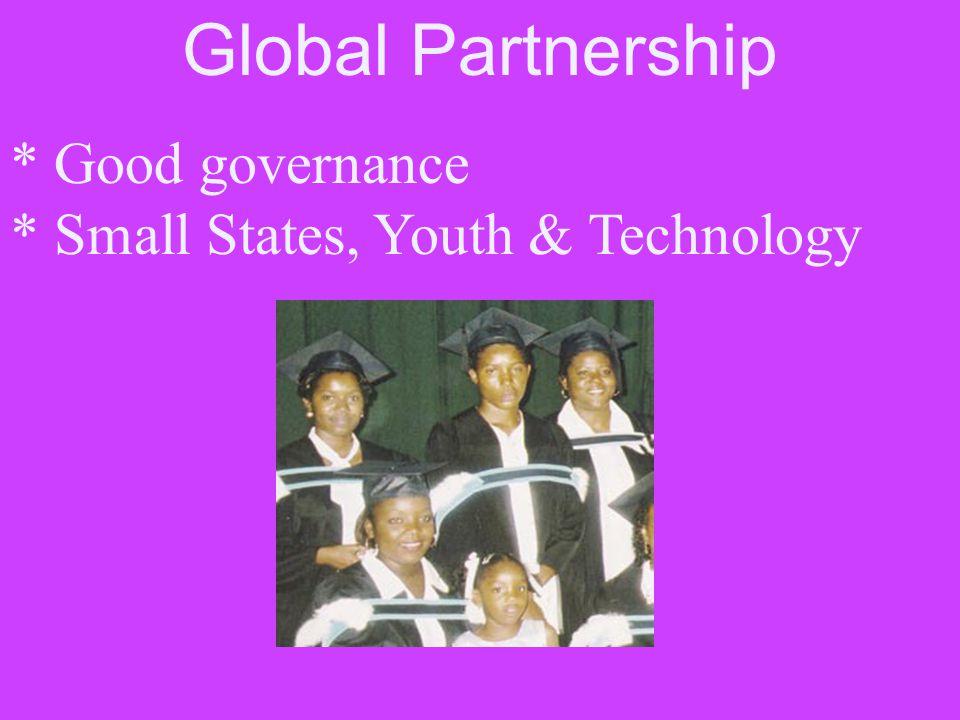 Global Partnership * Good governance * Small States, Youth & Technology