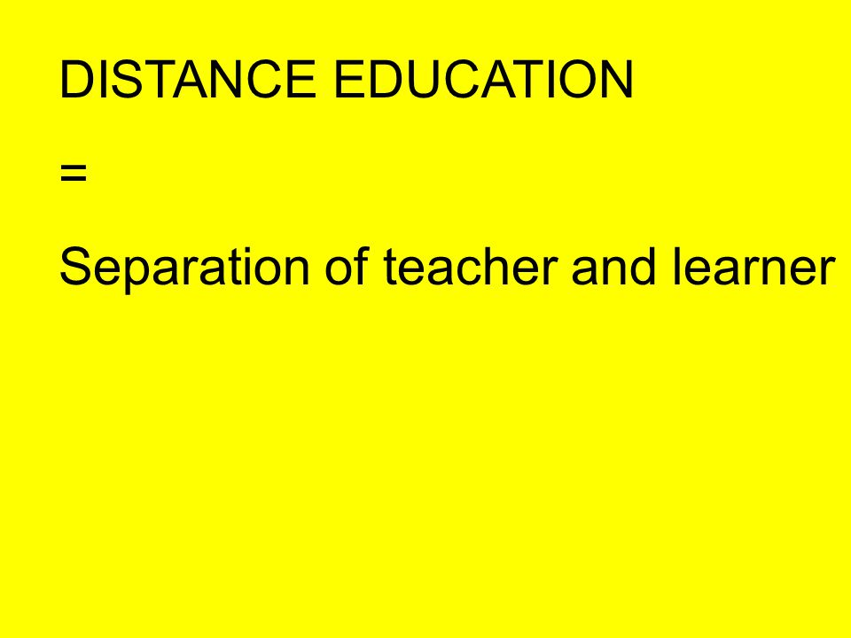 OPEN LEARNING is NOT the same as DISTANCE EDUCATION