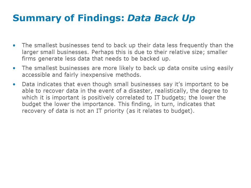 The smallest businesses tend to back up their data less frequently than the larger small businesses.