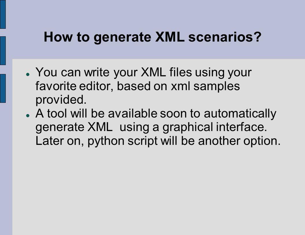 How to generate XML scenarios.