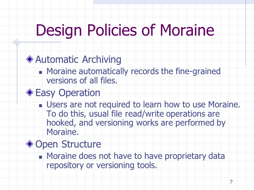 8 Features of Moraine Moraine always shows the only latest version in the repository to the user.