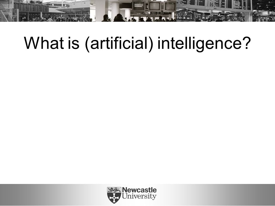What is (artificial) intelligence?