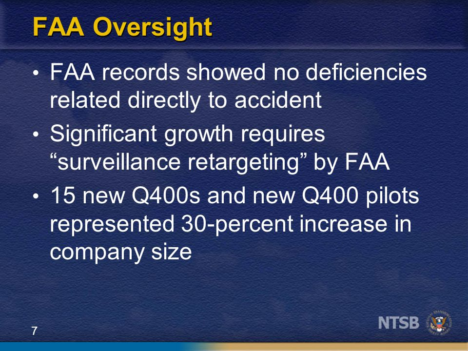"7 FAA Oversight FAA records showed no deficiencies related directly to accident Significant growth requires ""surveillance retargeting"" by FAA 15 new Q"