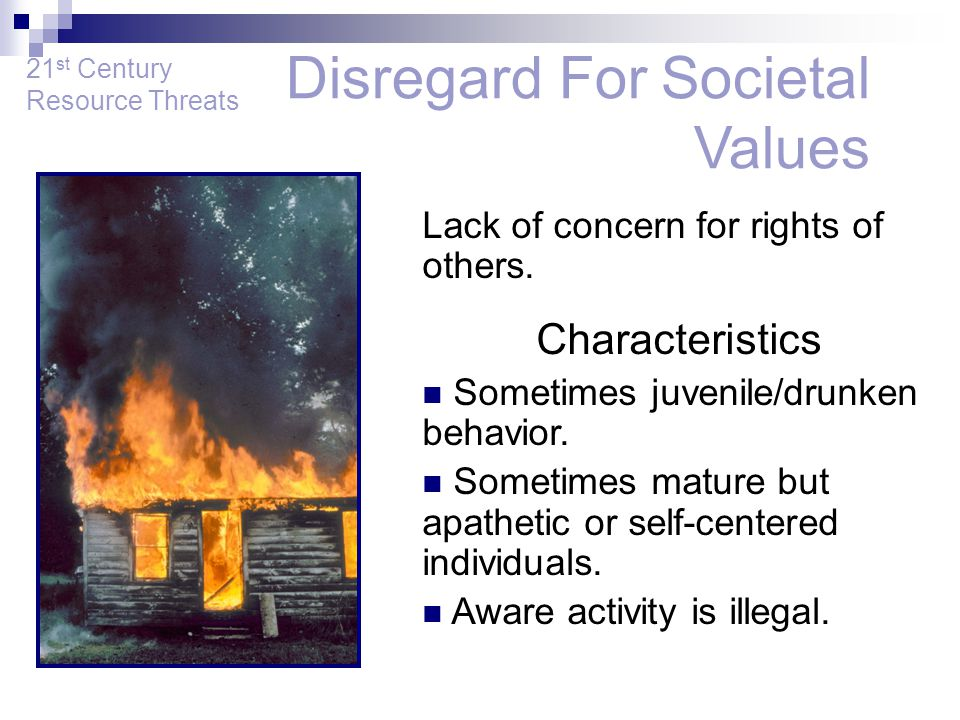 Lack of concern for rights of others. Characteristics Sometimes juvenile/drunken behavior. Sometimes mature but apathetic or self-centered individuals