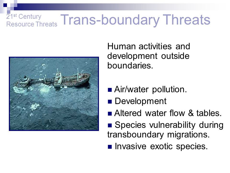 Human activities and development outside boundaries.