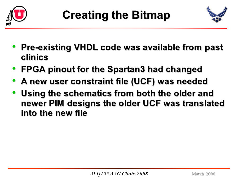 March 2008 ALQ155 AAG Clinic 2008 An Extra Step Default bitmaps created by the Xilinx bitgen are the wrong format for loading onto the FPGA We correct this using a Xilinx tool called PromGen