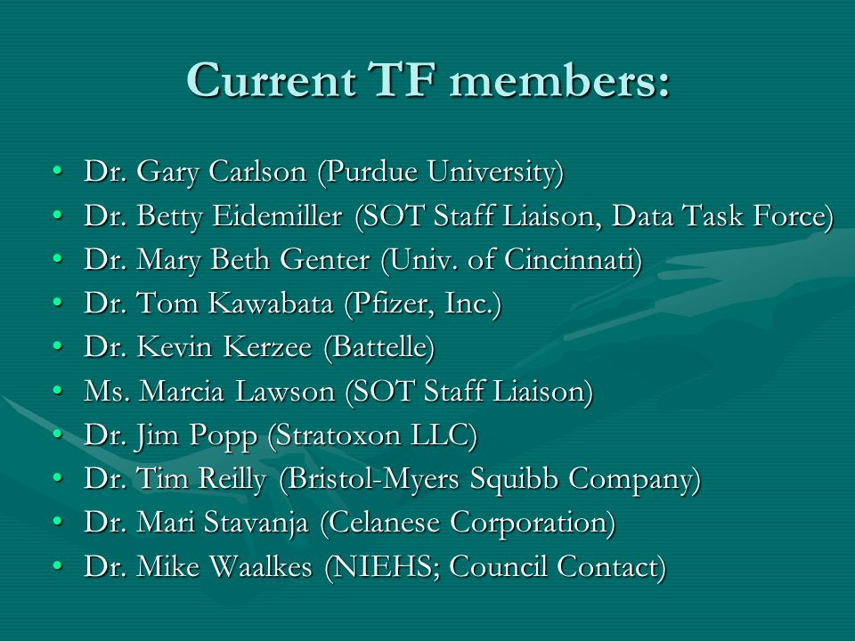 Current TF members: Dr. Gary Carlson (Purdue University)Dr.