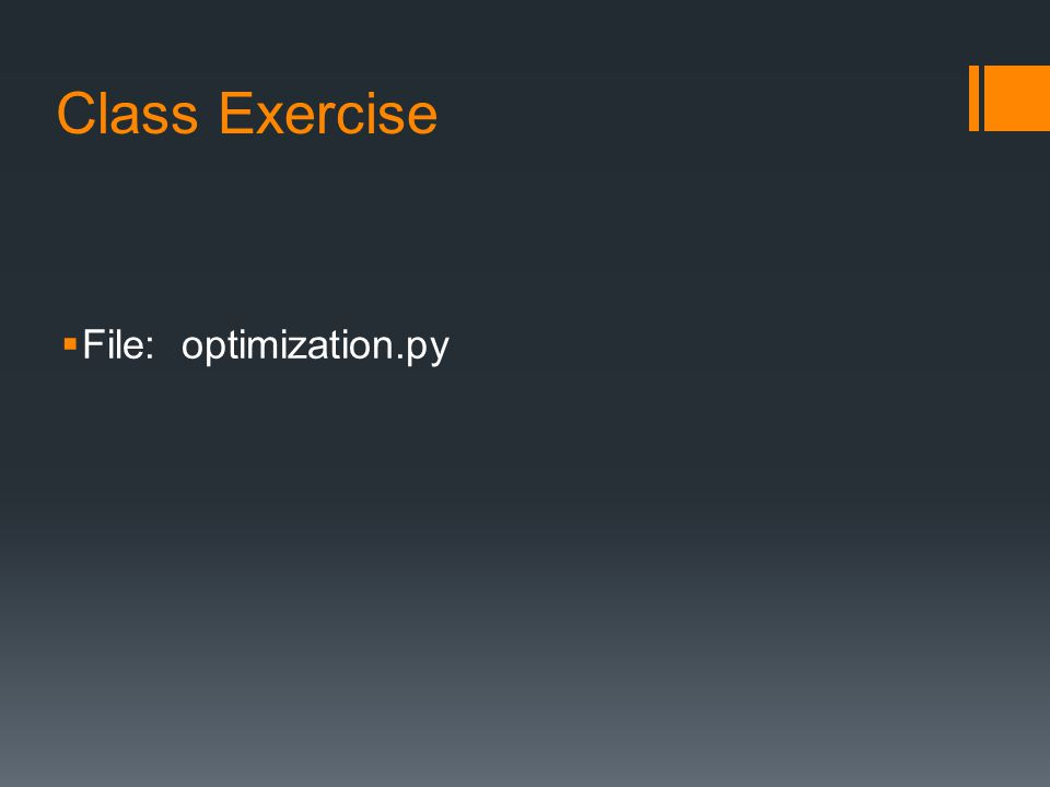 Class Exercise  File: optimization.py