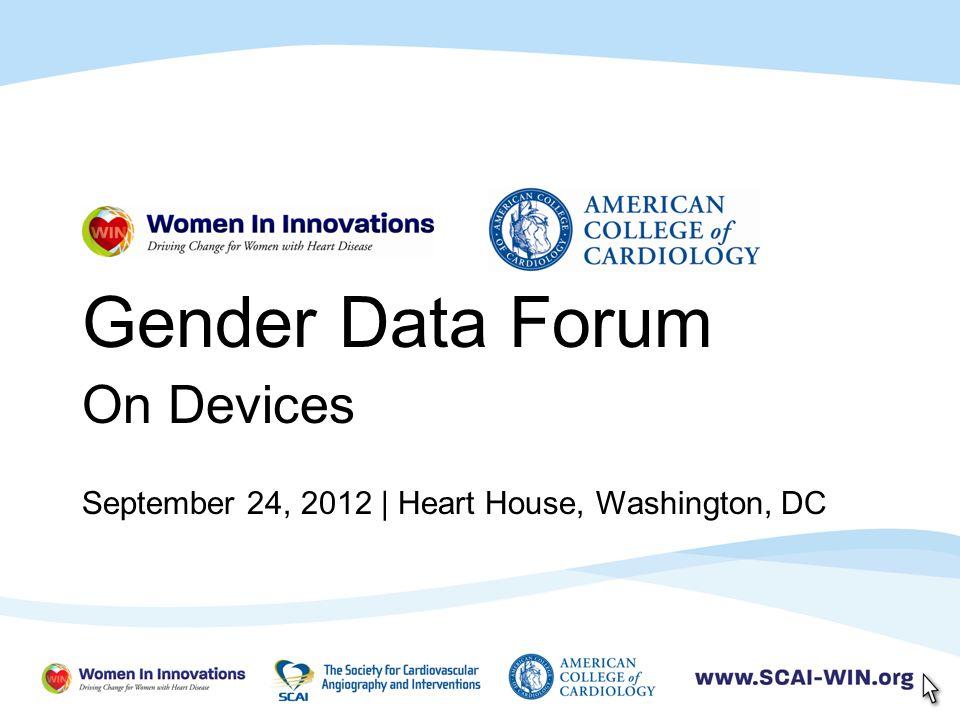 Gender Data Forum On Devices September 24, 2012 | Heart House, Washington, DC