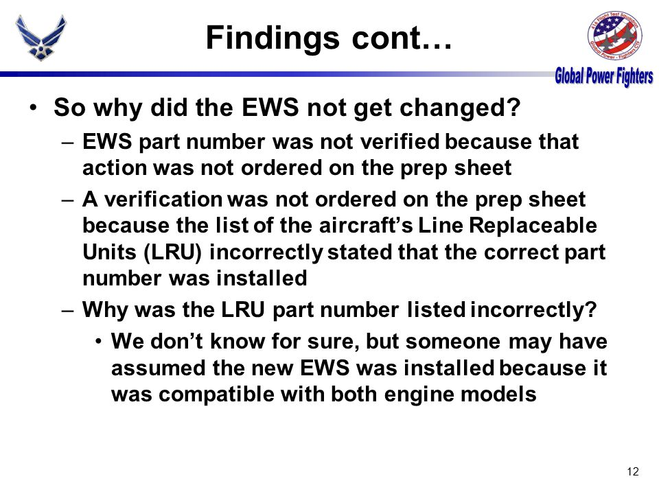 Findings cont… So why did the EWS not get changed.