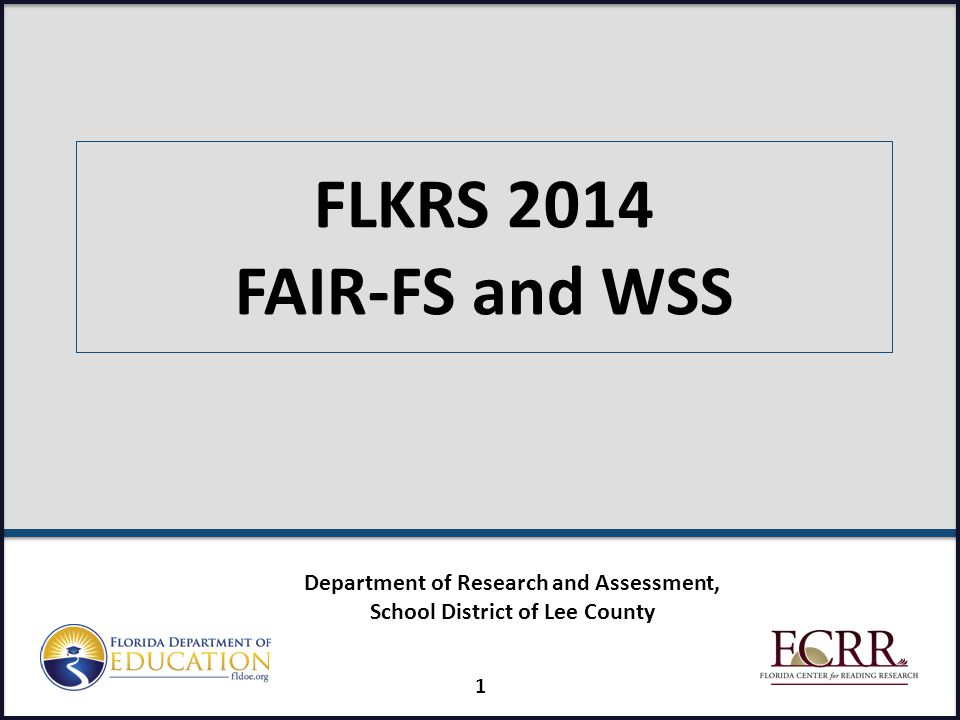 FLKRS 2014 FAIR-FS and WSS 1 Department of Research and Assessment, School District of Lee County