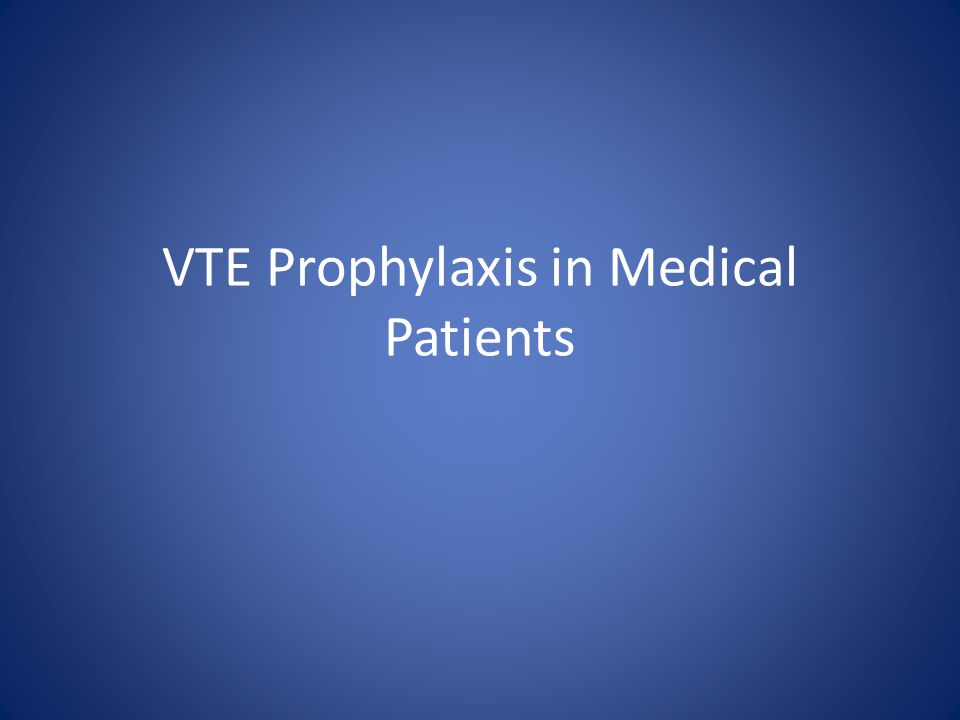 VTE Prophylaxis in Medical Patients