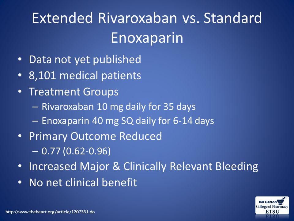 Extended Rivaroxaban vs.