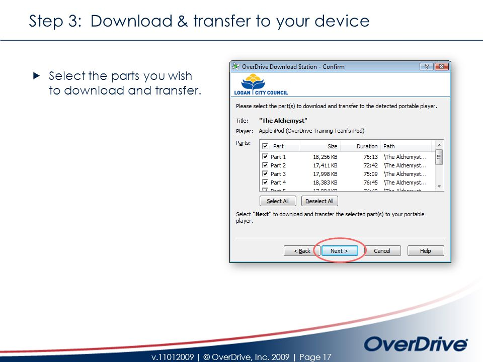 v.11012009 | © OverDrive, Inc. 2009 | Page 17 Step 3: Download & transfer to your device  Select the parts you wish to download and transfer.
