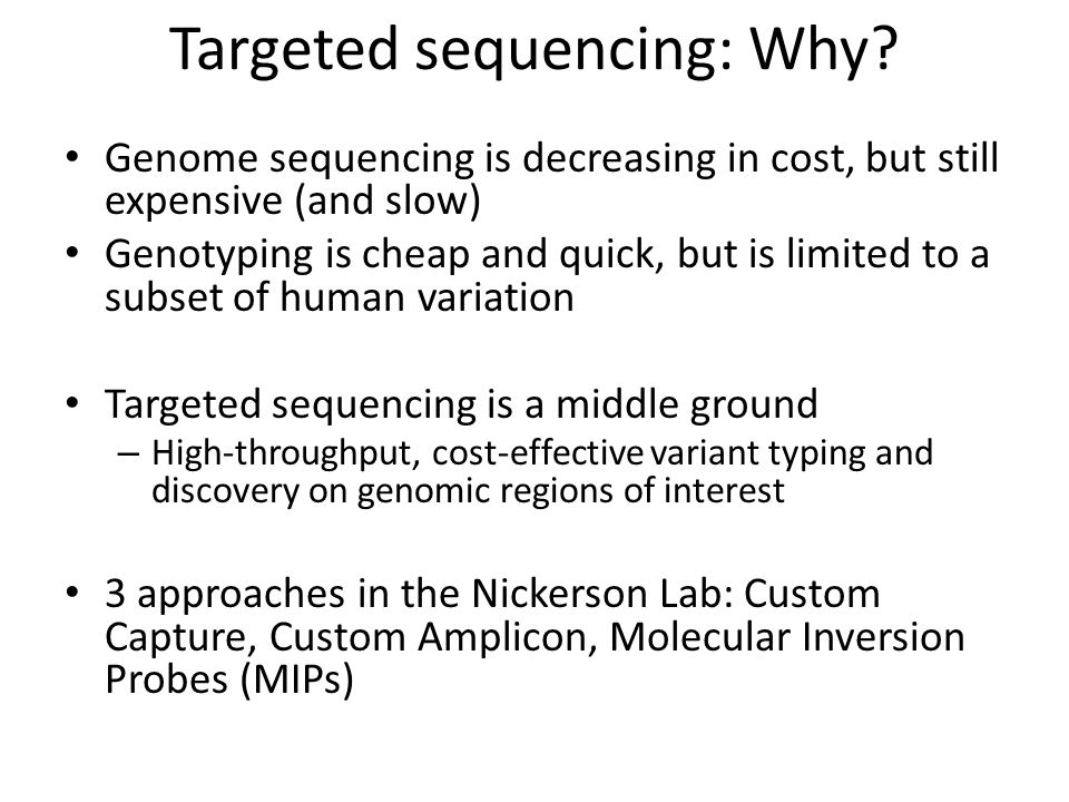 Targeted sequencing: Why.