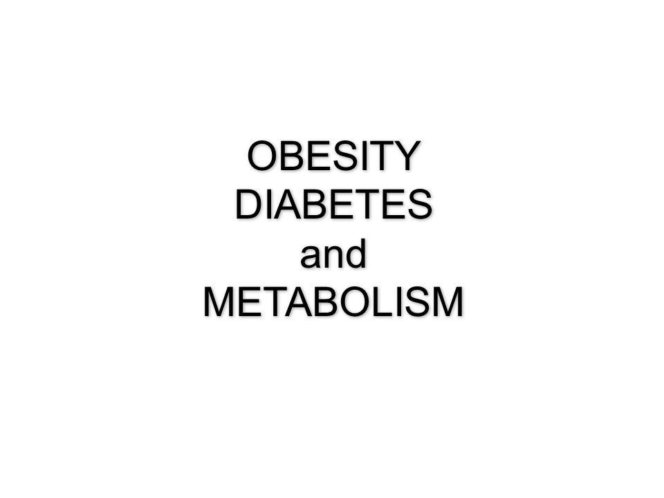 OBESITY DIABETES and METABOLISM OBESITY DIABETES and METABOLISM