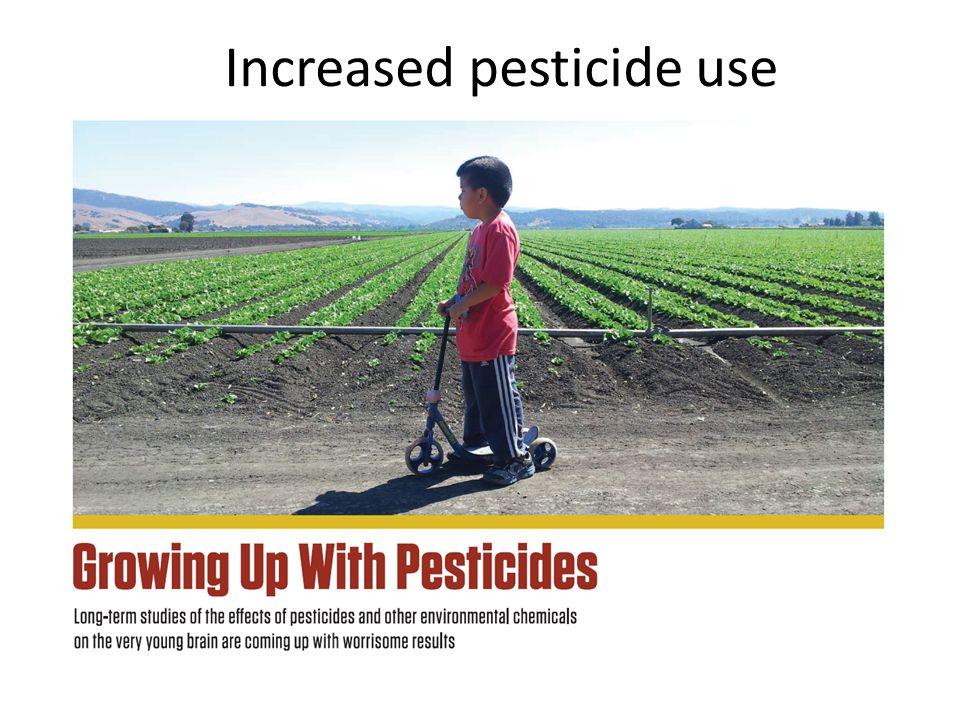 Increased pesticide use