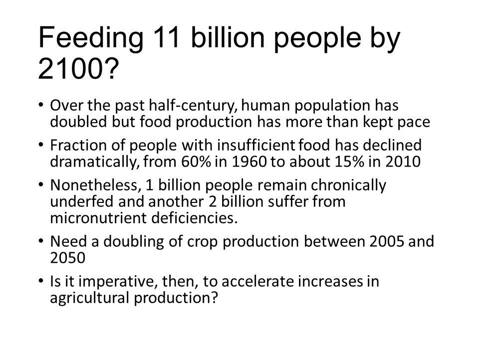 Feeding 11 billion people by 2100.