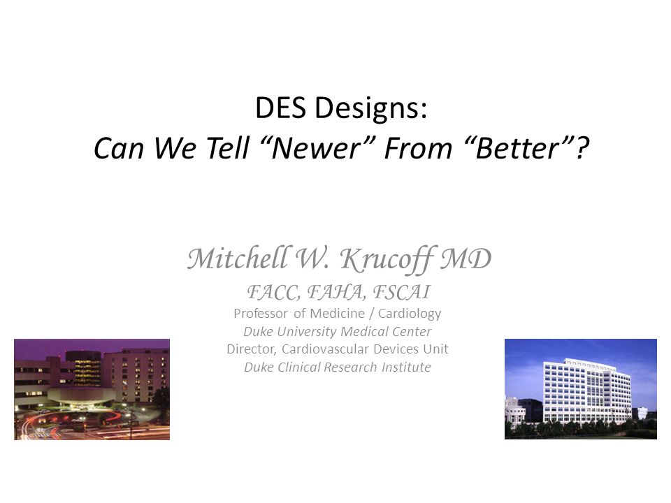 DES Designs: Can We Tell Newer From Better . Mitchell W.