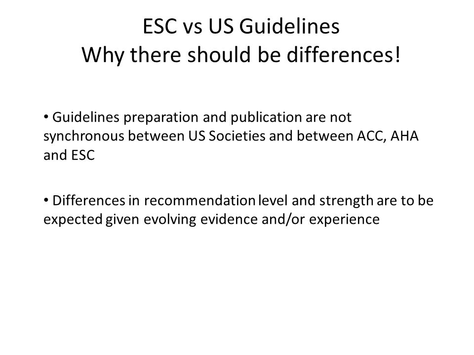 ESC vs US Guidelines Why there should be differences.