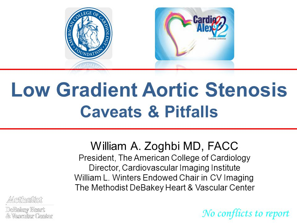 Low Gradient Aortic Stenosis Caveats & Pitfalls William A.