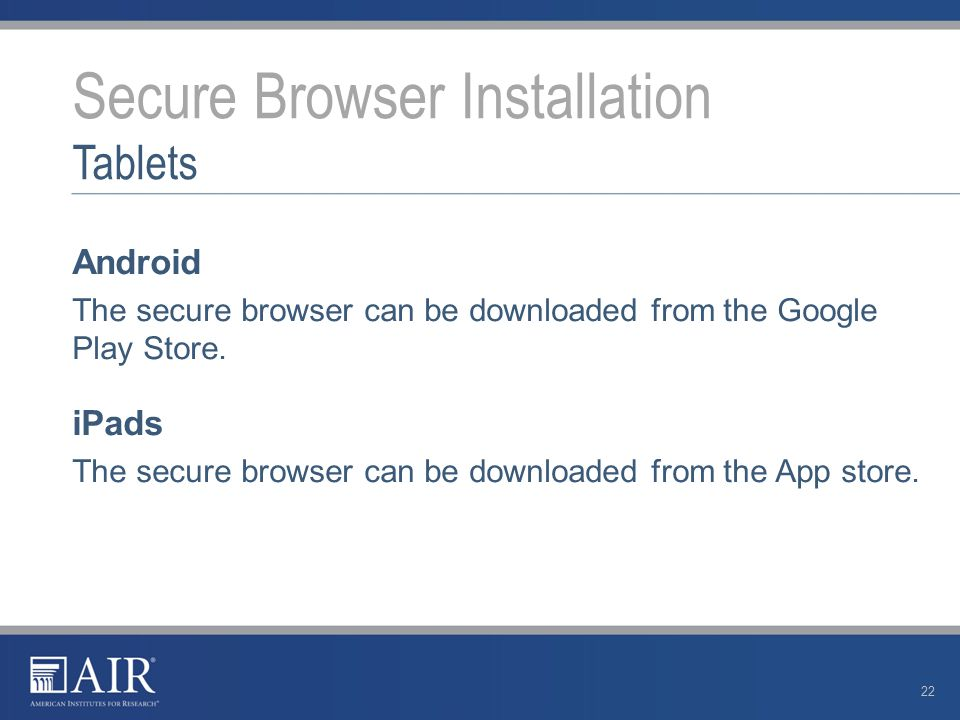 Android The secure browser can be downloaded from the Google Play Store.