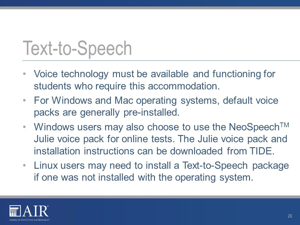 Voice technology must be available and functioning for students who require this accommodation.