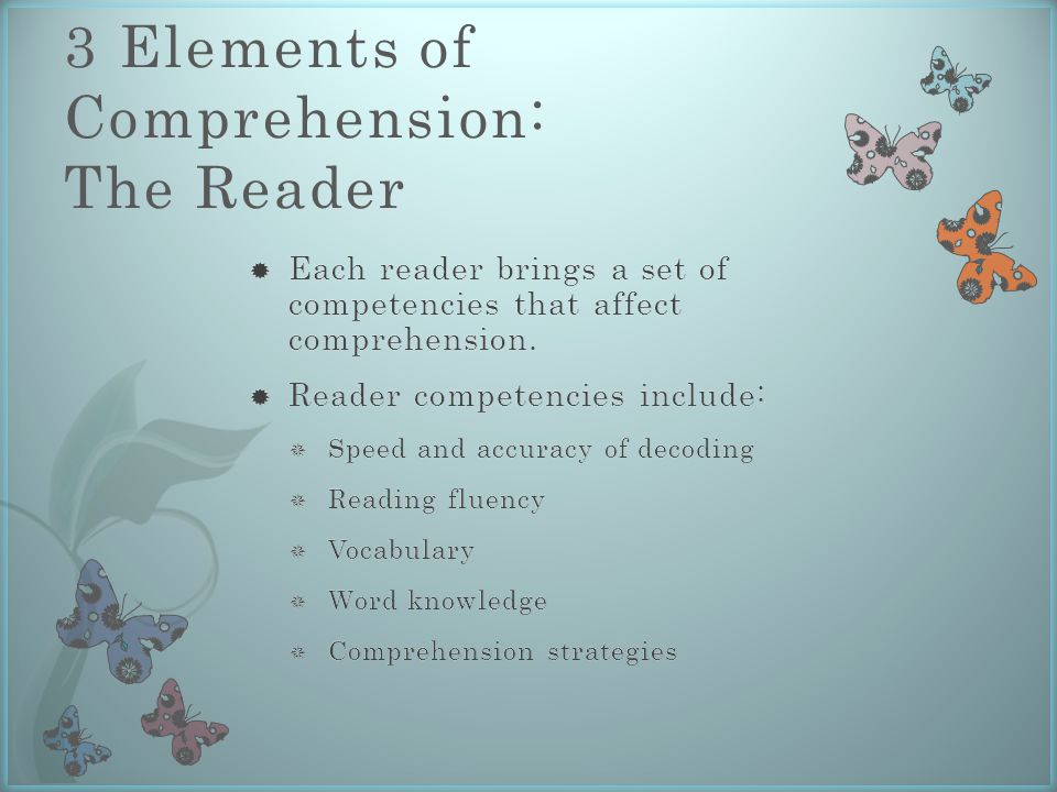 3 Elements of Comprehension: The Reader