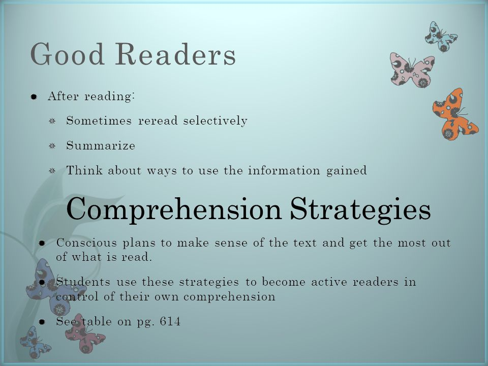 Good Readers  Conscious plans to make sense of the text and get the most out of what is read.