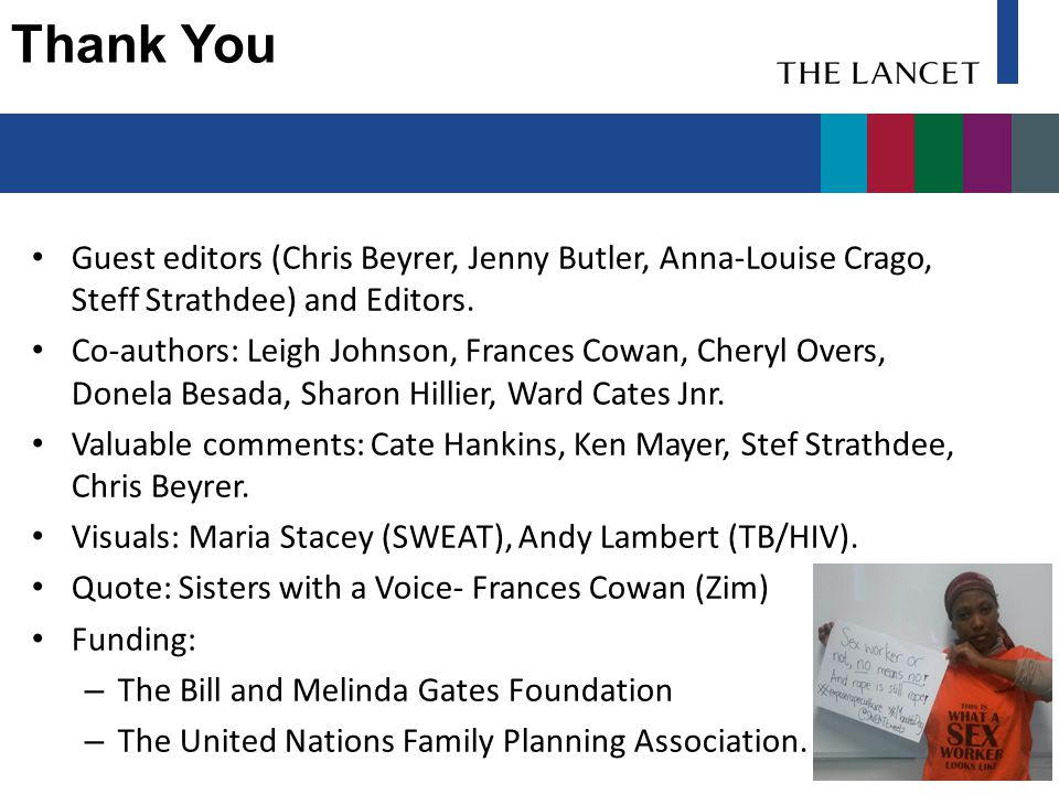 Thank You Guest editors (Chris Beyrer, Jenny Butler, Anna-Louise Crago, Steff Strathdee) and Editors.
