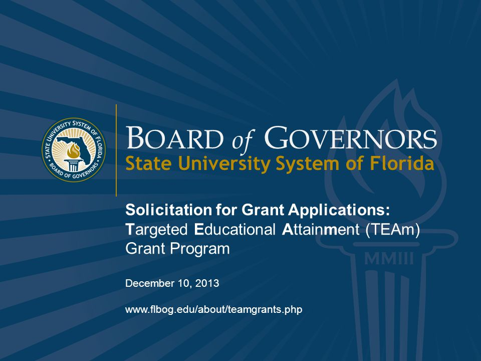 www.flbog.edu B OARD of G OVERNORS State University System of Florida 32 Criteria Aligned to three objectives of the grant.