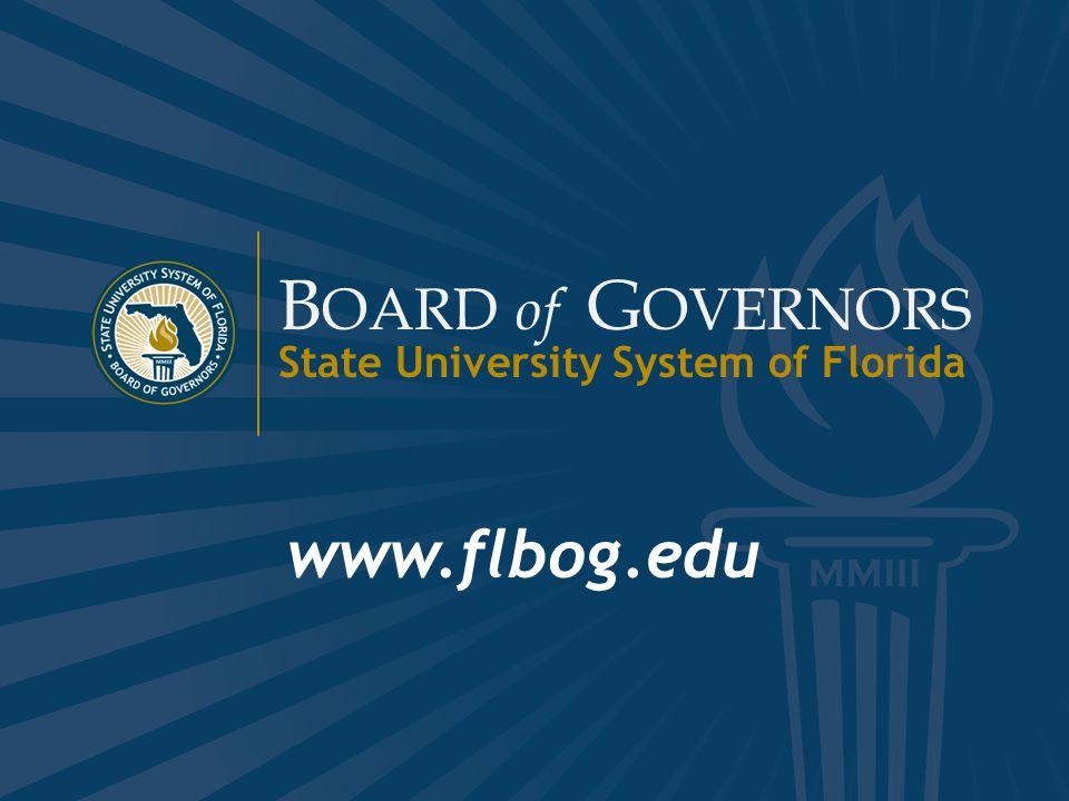 www.flbog.edu B OARD of G OVERNORS State University System of Florida 38 B OARD of G OVERNORS State University System of Florida www.flbog.edu