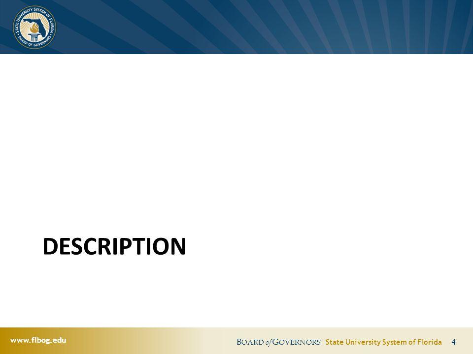 www.flbog.edu B OARD of G OVERNORS State University System of Florida 4 DESCRIPTION
