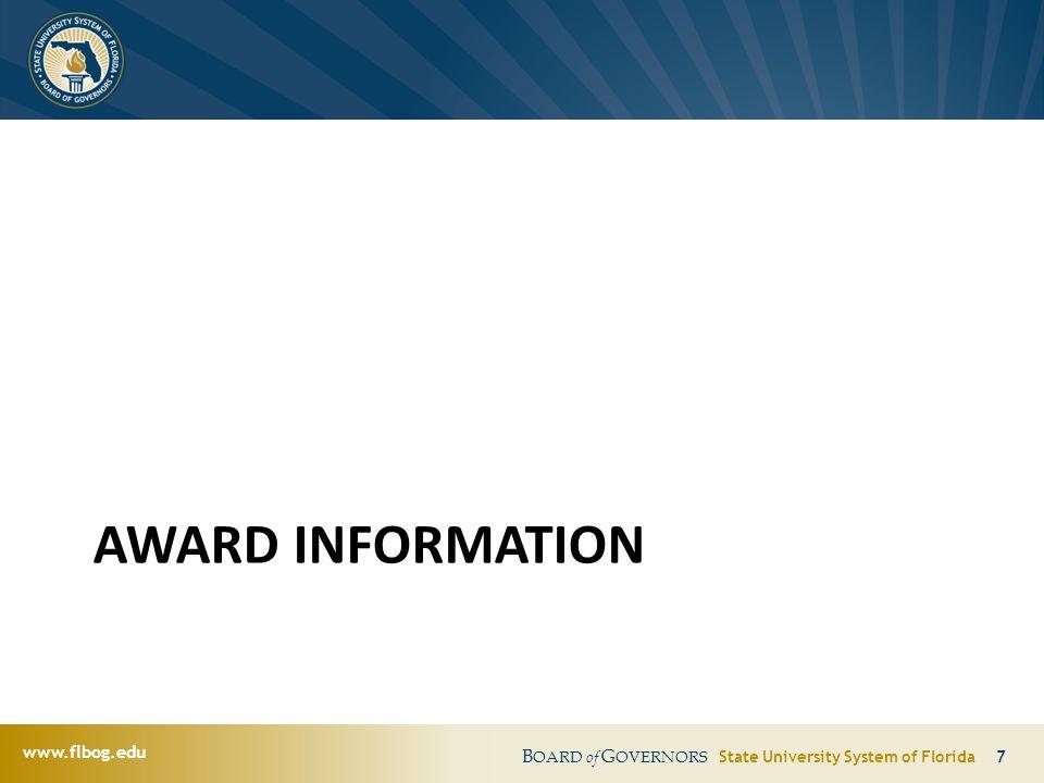 www.flbog.edu B OARD of G OVERNORS State University System of Florida 7 AWARD INFORMATION