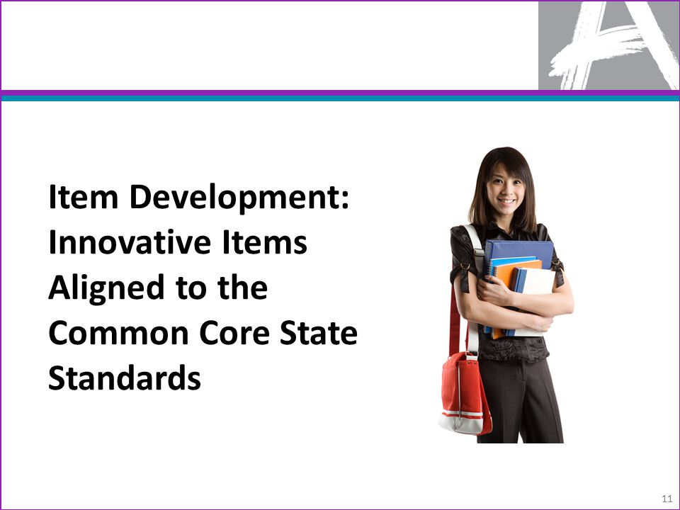 Item Development: Innovative Items Aligned to the Common Core State Standards 11