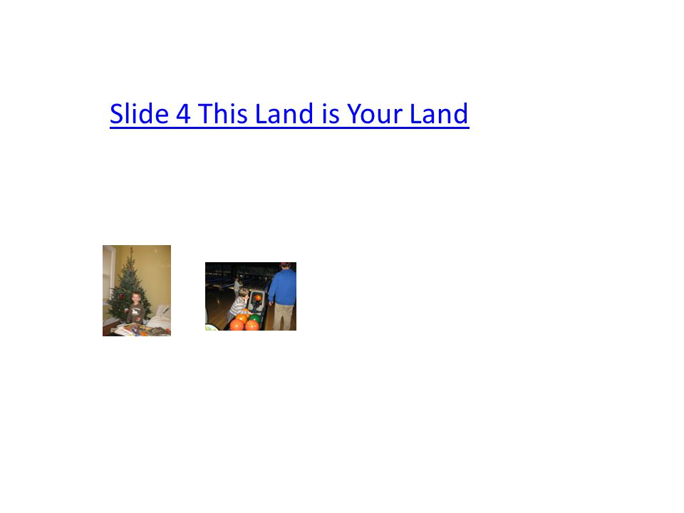 Slide 4 This Land is Your Land