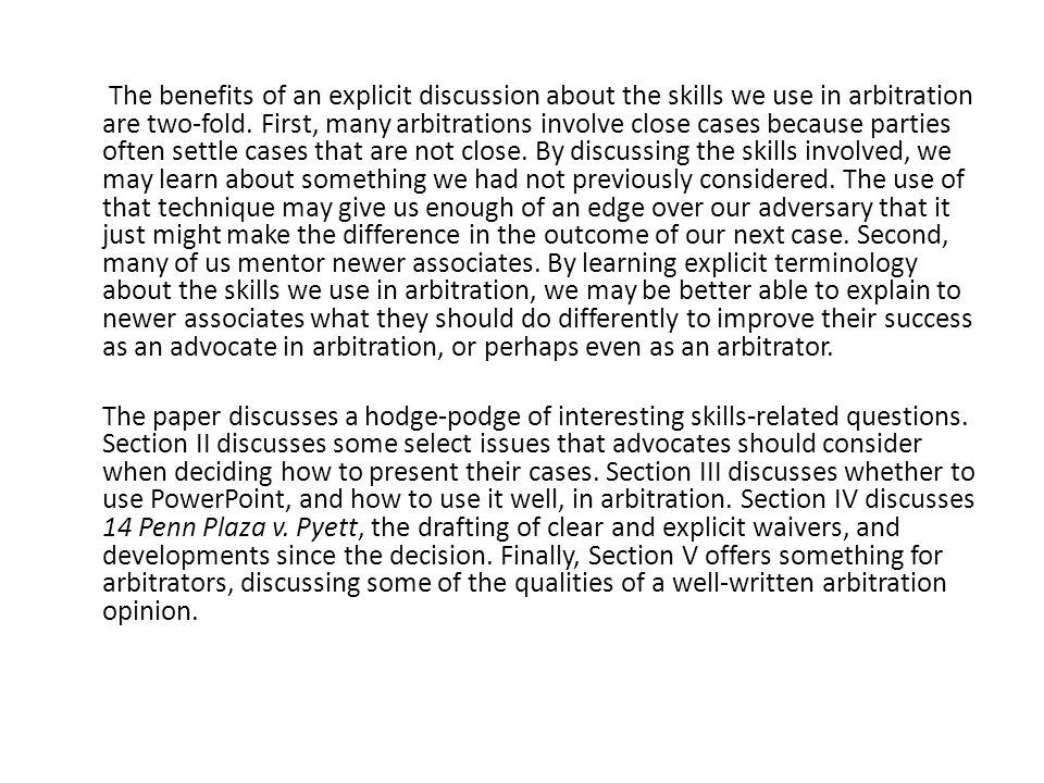 The benefits of an explicit discussion about the skills we use in arbitration are two-fold.