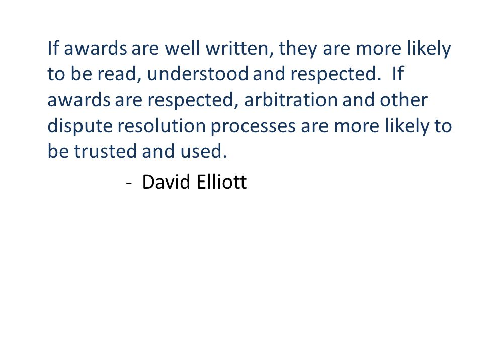 If awards are well written, they are more likely to be read, understood and respected.
