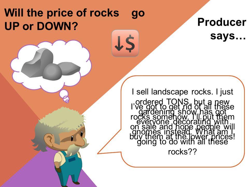 Producer says… I sell landscape rocks.