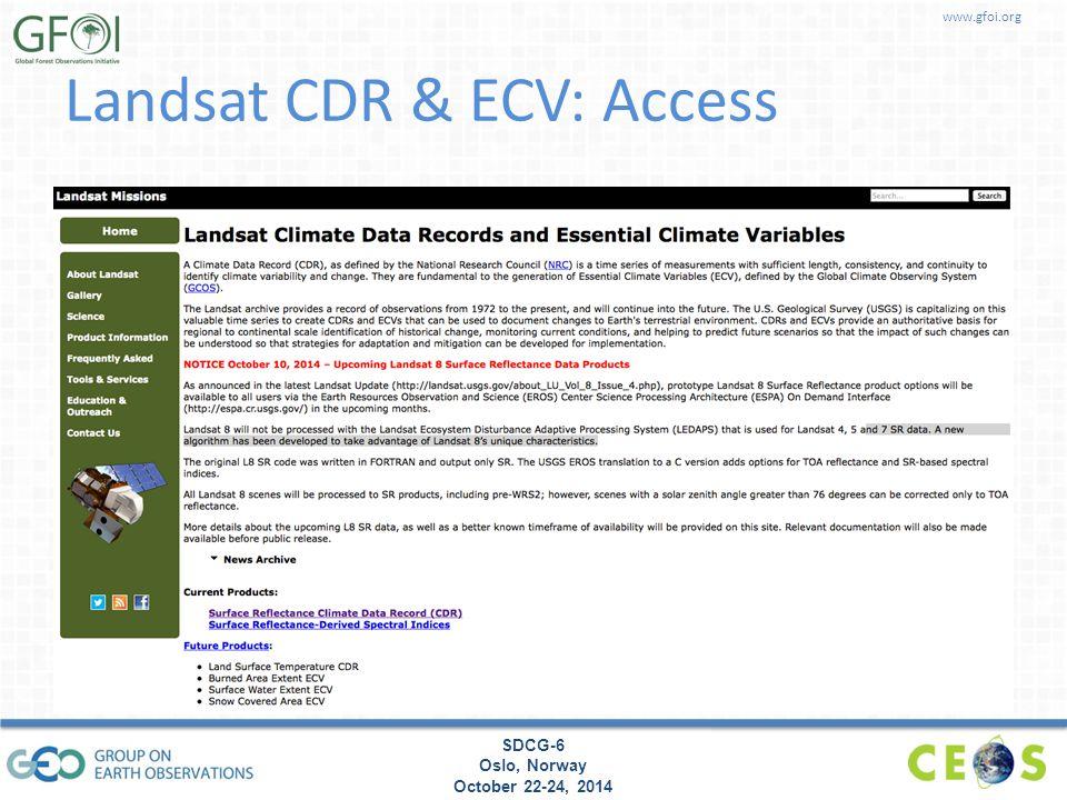 www.gfoi.org SDCG-6 Oslo, Norway October 22-24, 2014 Landsat CDR & ECV: Access